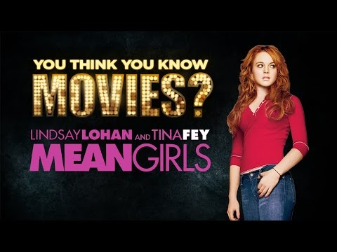 'Mean Girls' - You Think You Know Movies?