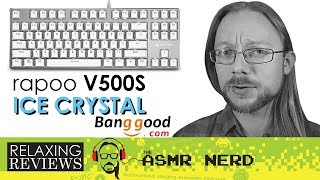 RELAXING REVIEWS | Rapoo V500S Ice Crystal Mechanical Keyboard