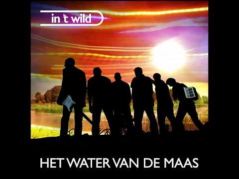 Het Water Van De Maas - In 't Wild