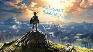 The legend of Zelda breath of the wild part 1
