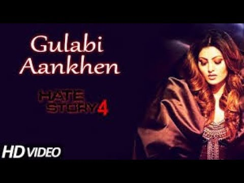 Gulabi Aankhen Full Song | Hate Story 4 | Urvashi Rautela , Avi Agrawal