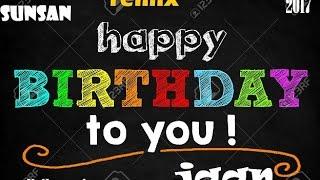 HAPPY BIRTHDAY TO YOU DJ REMIX 2017