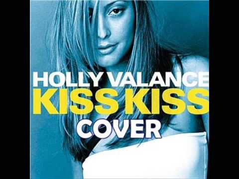 Holly Valance - Kiss Kiss COVER