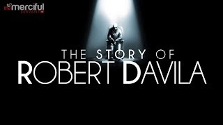 The Story of Robert Davila – Inspirational True Story