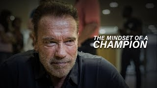 THE MINDSET OF A CHAMPION - Arnold Schwarzenegger (Motivational Video)