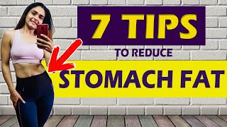 7 Tips To Reduce Belly Fat || Lose Stomach Fat || WEIGHT LOSS TIPS