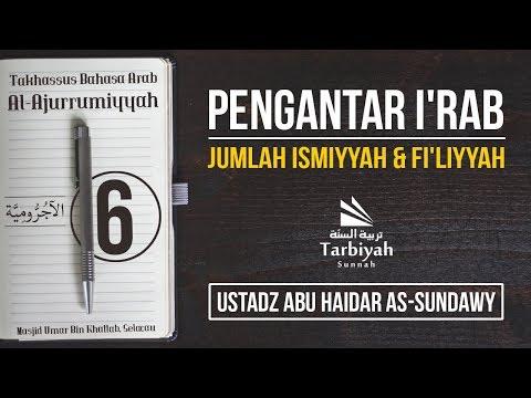Ismiyyah dan Fi'liyyah (Penjelasan Al-Jurumiyyah) #6