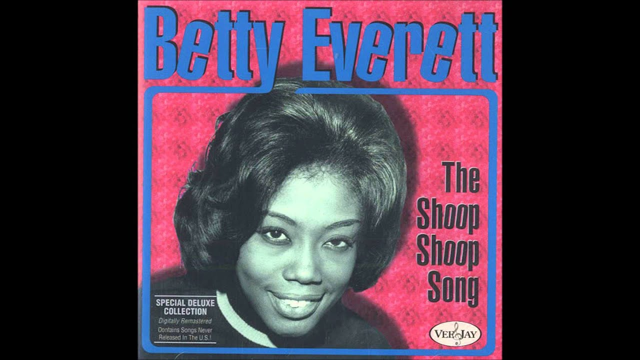 Betty Everett The Shoop Shoop Song Its In His Kiss