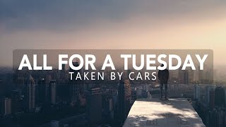Watch Taken By Cars All For A Tuesday video
