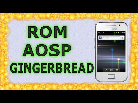 Rom AOSP Gingerbread 2.3.7 Galaxy Ace S5830M/i/C/T/39i   Android Evolution