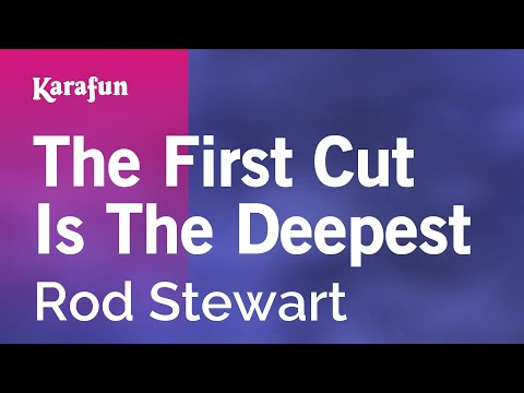 Karaoke The First Cut Is The Deepest - Rod Stewart * video