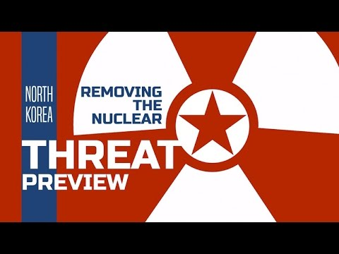 Series Preview: North Korea's Nuclear Threat