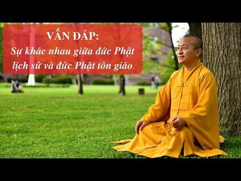 Vấn đáp: Phân biệt đức Phật lịch sử và đức Phật tôn giáo