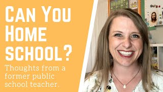 Are You Qualified to Homeschool? Thoughts from this Former Public School Teacher