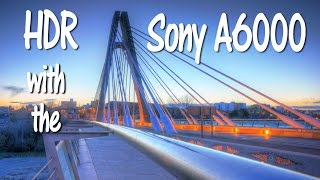 HDR Tutorial with the Sony A6000 Camera
