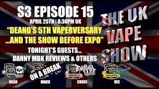 The UK Vape Show (#244) S3 Episode 15 ► Deano's 5th vaperversary!