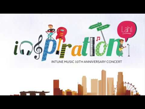 Singapore Pop Music School - Intune Music - 10th Anniversary Concert 'Inspiration Lah' Concert Video