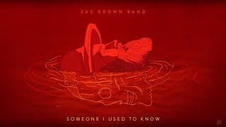 Zac Brown Band Someone I Used To Know Official Music Audio