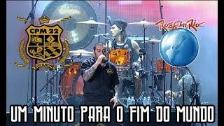 CPM 22 - Um Minuto Para o Fim do Mundo (Ao Vivo no Rock in Rio)