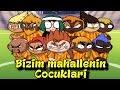 Football Maniacs Türkçe | Bizim Mahallenin Cocuklari | (T.B.O)
