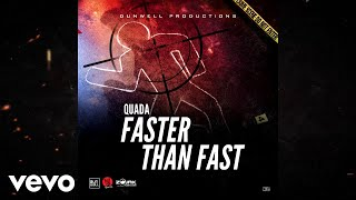 Quada - Faster Than Fast (Official Audio)