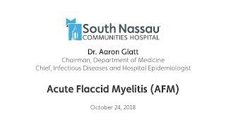 Dr. Aaron Glatt - Acute Flaccid Myelitis (AFM)