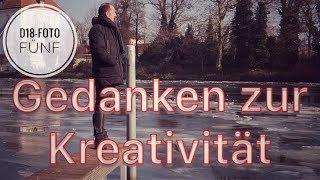 D18 Foto Fünf #2: 5 Gedanken zur Kreativität I Inspiration