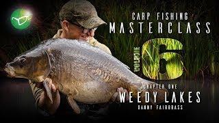Korda Carp Fishing Masterclass Vol 6: Weedy Lakes | Danny Fairbrass 2019