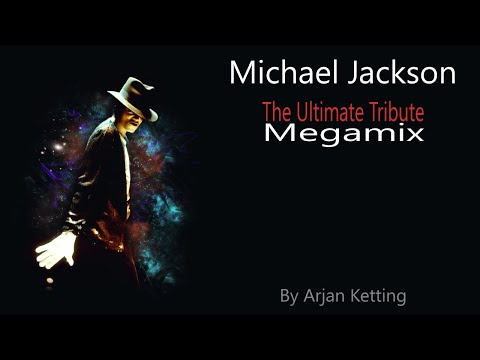 Michael Jackson - The Ultimate Tribute Megamix 2013 (by Arjan Ketting)