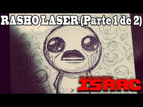 THE BINDING OF ISAAC | Abusando del DOBLE RASHO LASER! - (Parte 1 de 2)