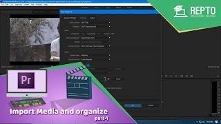 REPTO - Professional Video Editing Premiere Pro Bangla Tutorial | Import Media and organize part 1