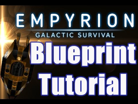 Blueprints empyrion galactic survival tutorial new zealand malvernweather Gallery