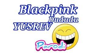 Yusrev - dududu part2 | #blackpink [official videoclip]  seru bersama kita