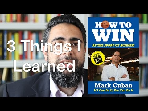 3 Things I Learned from How to Win at the Sport of Business by Mark Cuban