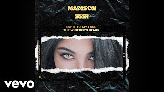 Madison Beer - Say It To My Face (The Wideboys Remix) [Official Audio]