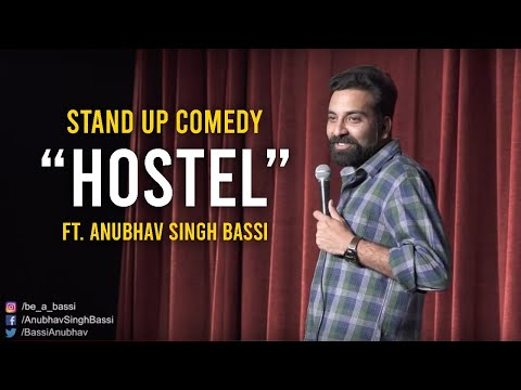 Play this video Hostel - Stand Up Comedy ft. Anubhav Singh Bassi
