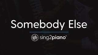 Somebody Else (Piano Karaoke Instrumental) The 1975