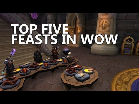 The Top 5 Feasts in World of Warcraft!