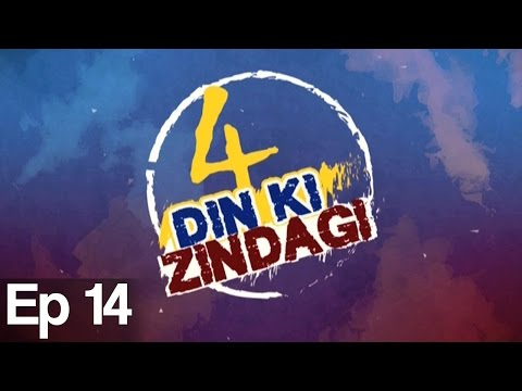 4 Din Ki Zindagi Episode 14 Aaj Entertainment Drama Online