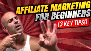 How To Do AFFILIATE MARKETING In 2020 (3 KEY Tips For BEGINNERS)
