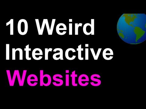 Bored? 10 Fun/Weird/Funny/Cool Interactive Websites