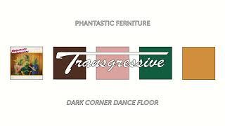 Phantastic Ferniture - Dark Corner Dance Floor