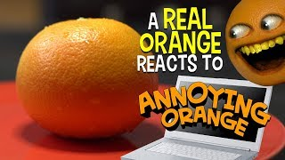 Real Orange Reacts to Annoying Orange! (Saturday Supercut)
