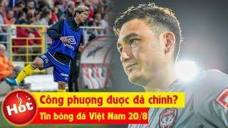 Tin bóng đá Việt Nam 20/8 | Công Phượng sắp được đá chính, Văn Lâm trở thành tội đồ của Muangthong