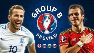 EURO 2016 Group B Preview | England, Russia, Slovakia & Wales