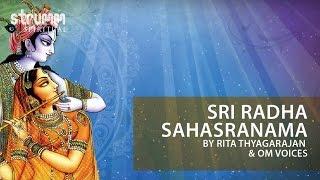 Sri Radha Sahasranama(1000 names of Sri Radha) by Rita Thyagarajan & Om Voices