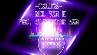 Taluga. MCl Van K  (New Madi Music Jan 2018)