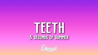 5 Seconds of Summer - Teeth (Lyrics)