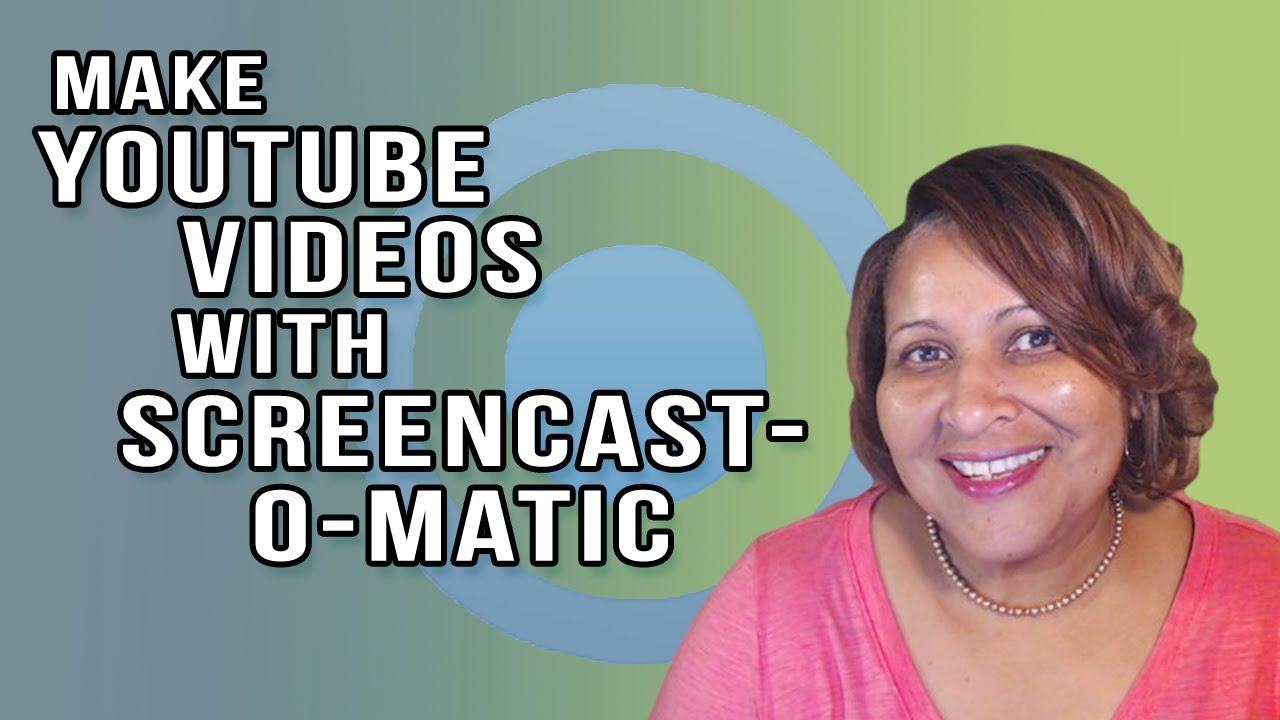 How To Make YouTube Videos With Screencast-o-matic - YouTube