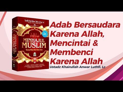 Adab Bersaudara, Mencintai Dan Membenci Karena Allah - Ustadz  Khairullah Anwar Luthfi